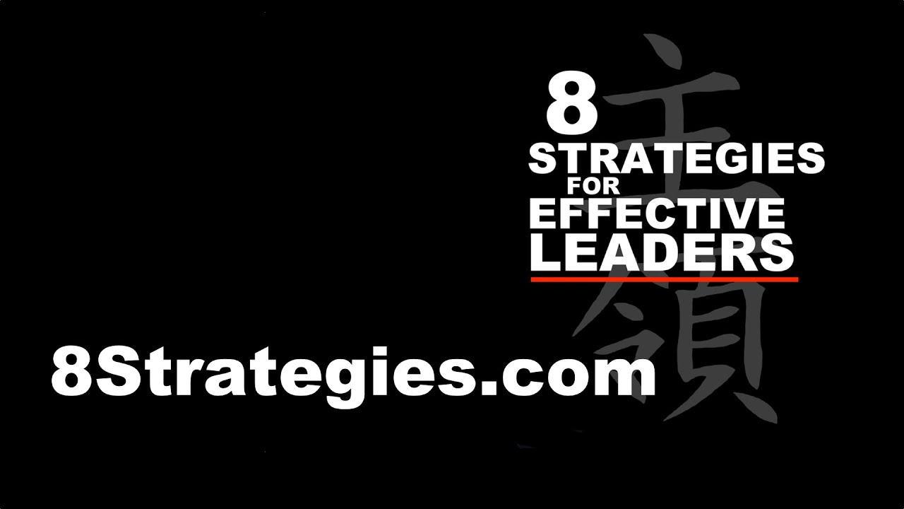8 STRATEGIES for EFFECTIVE LEADERS