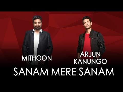 Jammin' – Sanam Mere Sanam by Arjun Kanungo And Mithoon