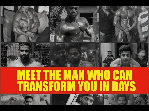Man who can transform you in days