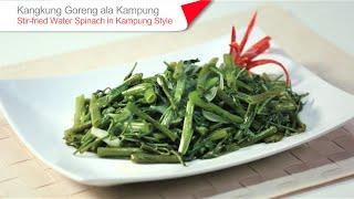 Tasty Treat: Kampung Style Stir-fried Water Spinach / Kangkung Goreng Ala Kampung