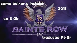 Como Baixar E Instalar Saints Row 4 +Traducao Pt-Br Para Pc