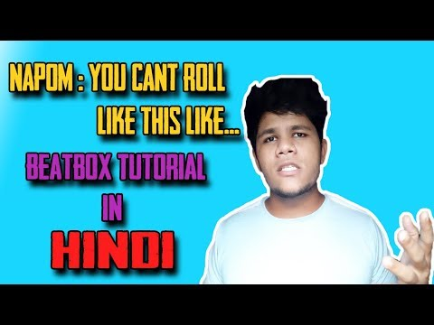 Napom-You Can't Roll Like This Beatbox Tutorial in Hindi
