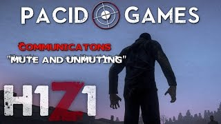 "H1Z1 - Communications ""MUTE and UN-MUTING"""