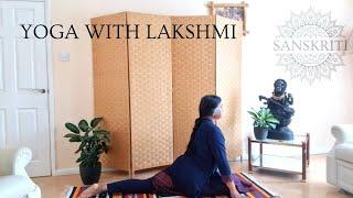 Yoga with Lakshmi- 30 Mins Intermediate Yoga Session