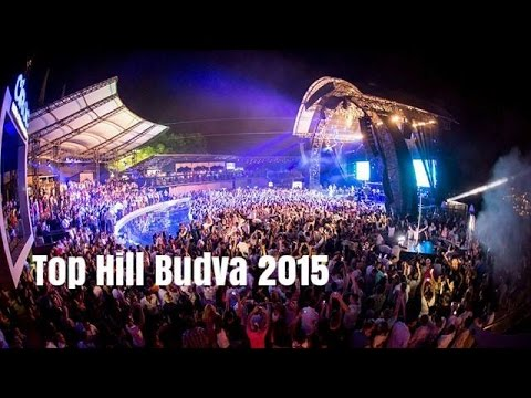 top hill budva 2015 youtube