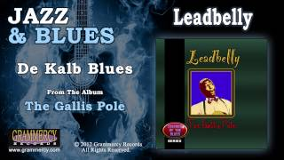Leadbelly - De Kalb Blues