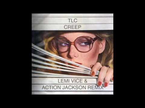 TLC - Creep (Lemi Vice & Action Jackson Remix)
