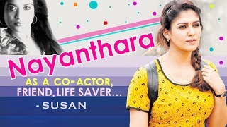 Nayanthara as a Co-Actor, Friend and Life Saver - Actress Myna Susan Exclusive Interview