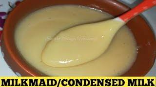 HOMEMADE MILKMAID RECIPE| HOMEMADE CONDENSED MILK RECIPE| EASY AND QUICK CONDENSED/MILKMAID RECIPE