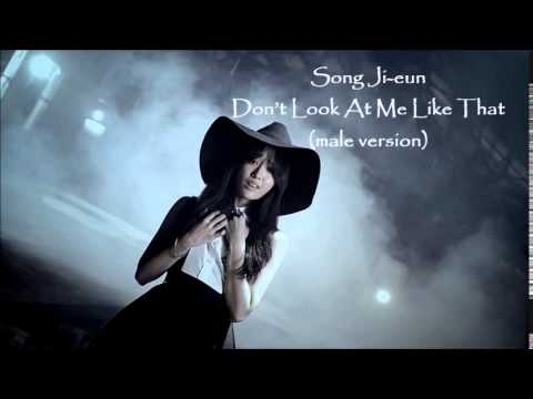 Song Ji-eun - Don't Look At Me Like That (male version)