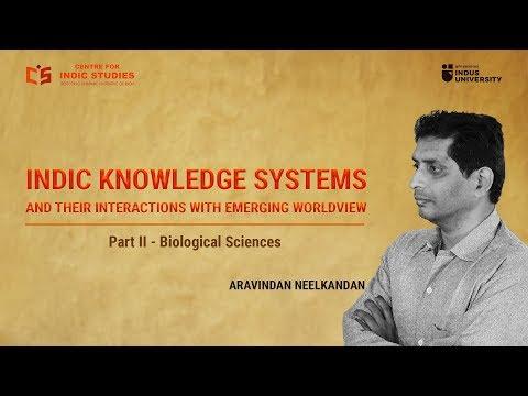 IKS and Emerging Worldview - Part 2 - Biological Sciences - Aravindan Neelakandan - CIS Talks