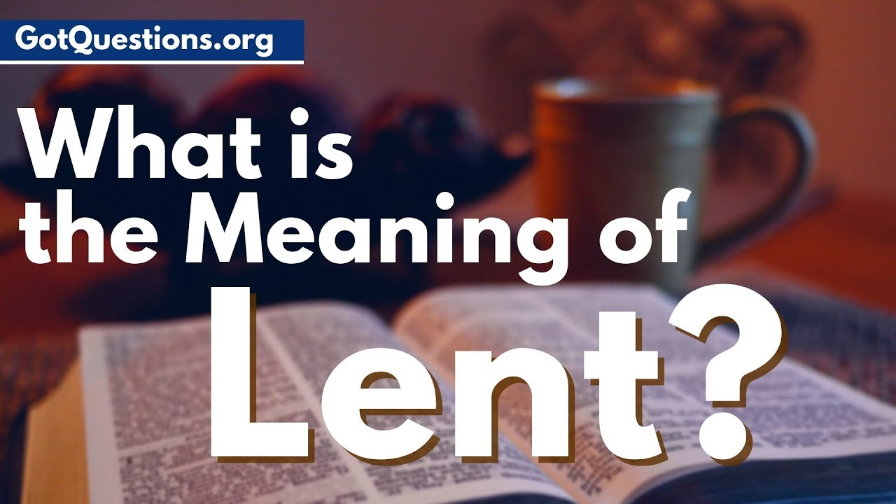 What Is The Meaning Of Lent  What Is Lent  Lent Fasting -5537