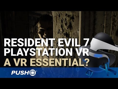 Resident Evil 7 PlayStation VR Gameplay: A Virtual Reality Essential? | PS4 | Footage