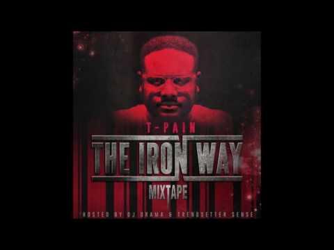 T-Pain - Sun Goes Down Feat. Audio Push [The Iron Way] [Lyrics]