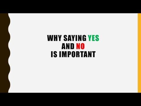 Why Saying Yes and No is Important