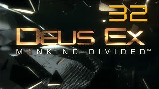 Deus Ex: Mankind Divided - Ep32 - Trouble In A Bob Haircut