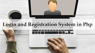 How To Make Login And Registration System In Php