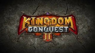 Kingdom Conquest II - Universal - HD Gameplay Trailer