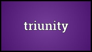 Triunity Meaning