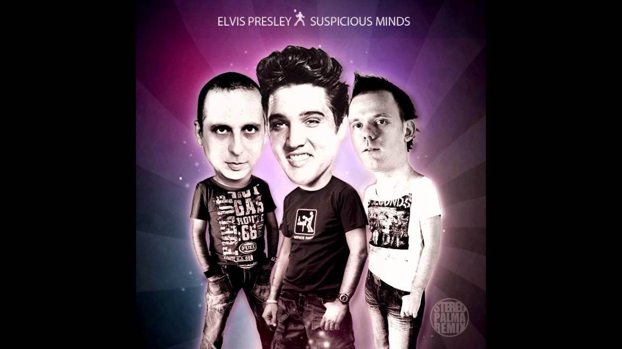 Elvis Presley Suspicious Minds Stereo Palma Club Mix Youtube