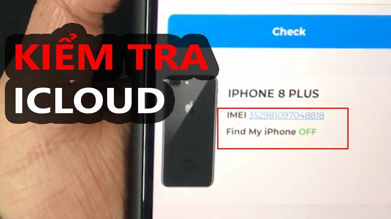 Cách kiểm tra ICLOUD check ICLOUD cho Iphone