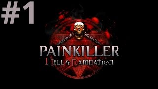 Painkiller: Hell & Damnation Walkthrough/Playthrough part 1 [No Commentary]