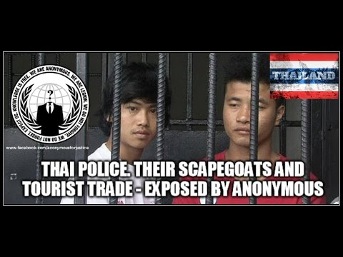 Koh Tao Murder - Thai Police, their scapegoates and tourist trade - Exposed by Anonymous