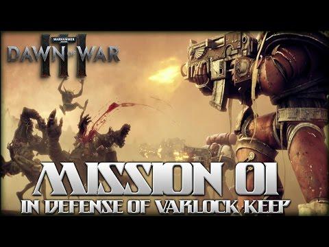Dawn of War 3 Full Campaign Walkthrough   Mission 01   In Defense of Varlock Keep