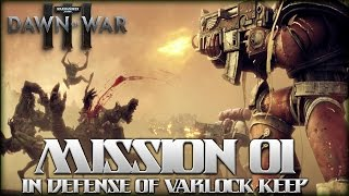 Dawn of War 3 Full Campaign Walkthrough | Mission 01 | In Defense of Varlock Keep