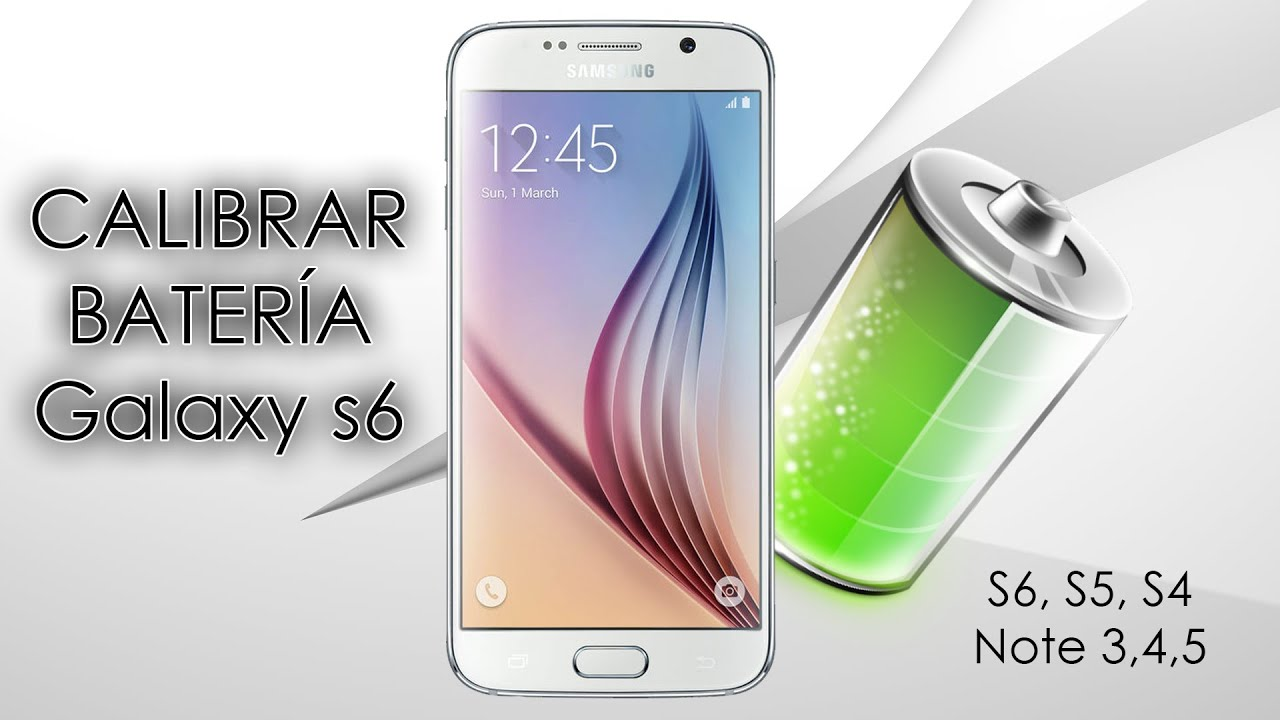 Como Calibrar La Batería De Tú Galaxy S6 S6 Edge S5 Etc Youtube
