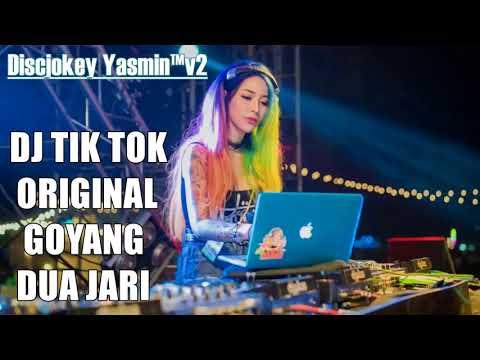 DJ TIK TOK ORIGINAL GOYANG DUA JARI 2018