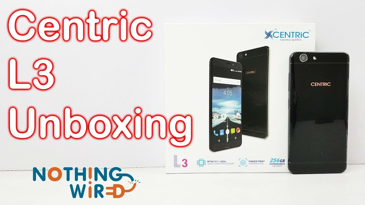 Centric L3 Unboxing and First Look Review - Nothing Wired - YouTube