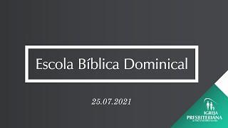 """Escola Dominical - 25.07.2021 - """"Não Jogue sua vida fora"""" - Aula 7"""