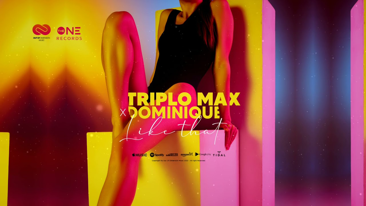 Triplo Max x Dominique - Like That (Official Single)