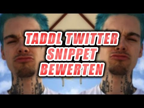 Taddl Twitter Snippet / Ich bewerte MUSIK