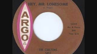 The Carltons  -  Hey, Mr  Lonesome