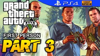 GTA 5 - First Person Walkthrough Part 3 [PS4 1080p] - No Commentary - Grand Theft Auto 5