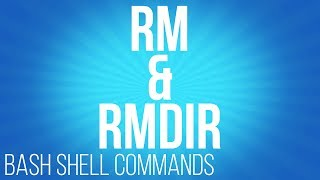 BASH Shell commands rm and rmdir ( commands for linux )