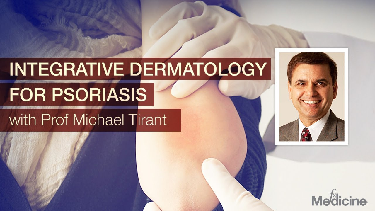 Integrative Dermatology for Psoriasis with Prof Michael