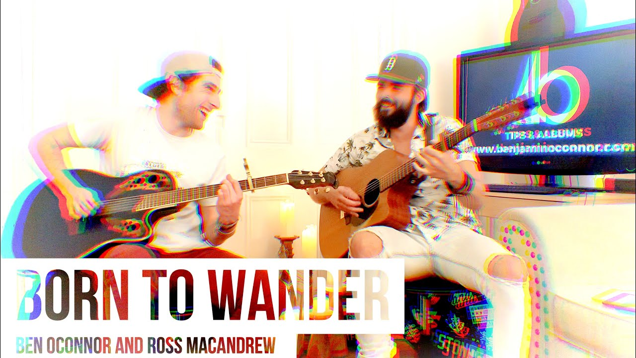 ✪ Born To Wander by Ben OConnor (Acoustic with Ross MacAndrew)