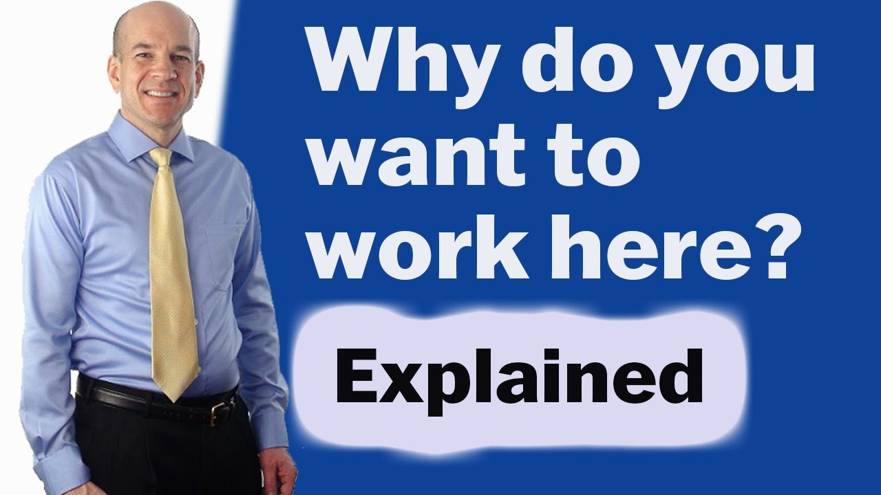 why do you want to work here common interview questions