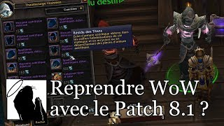 Reprendre WoW avec l'arrivée du Patch 8.1 ?