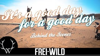 """Frei.Wild - """"It`s a good day for a good day"""" Behind the scenes"""