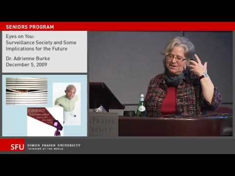 Dr. Adrienne Burk - Eyes on You: Surveillance Society and Its Implications for the Future