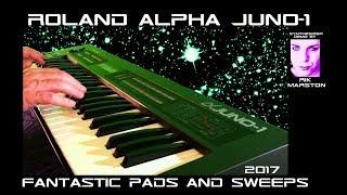 ROLAND ALPHA JUNO-1 FANTASTIC PADS & SWEEPS 2017 ANALOG SYNTHESIZER RIK MARSTON