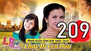 Phim Bộ Tâm Lý Xã Hội Hay Nhất 2019 ( Thuyết Minh ) | Chạy Đi Con Dâu - Tập 209