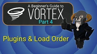 VORTEX - Beginner's Guide #4 : Plugins and Load Order