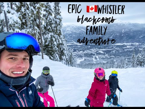⛷Whistler/Blackcomb Family Ski Trip - Canada🇨🇦