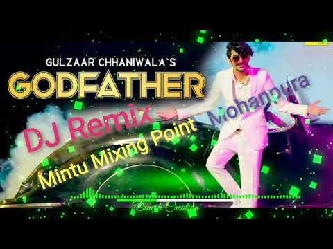 √DJ REMIX GULZAAR CHHANIWALA GODFATHAER NEW SONG 2019 Mintu Mixing Point