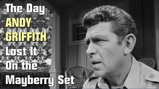 The Day That Andy Griffith Completely Lost It